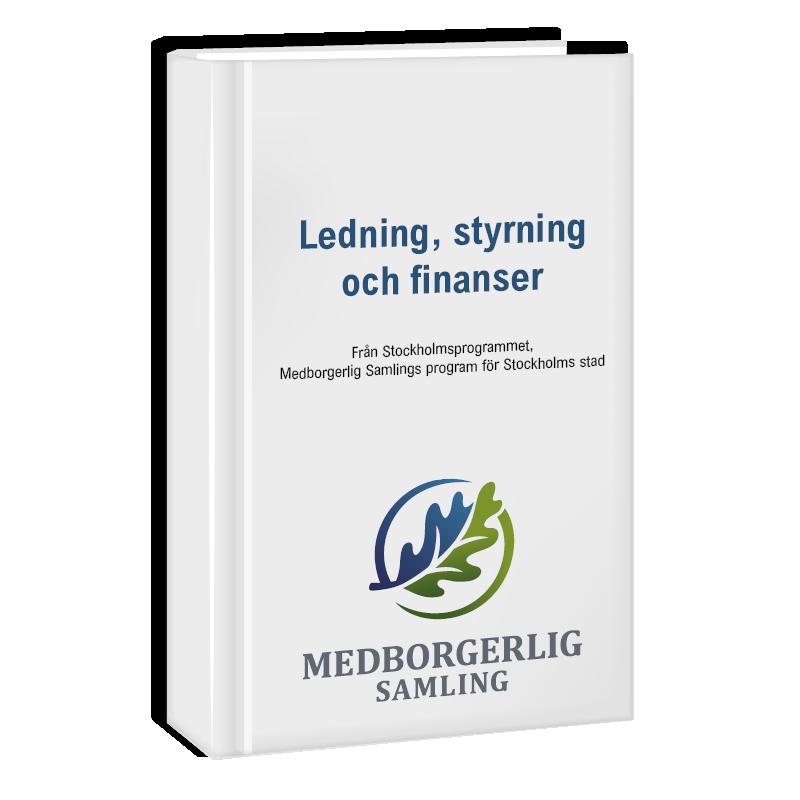 Politiskt program om Ledning, styrning och finanser i Stockholm.