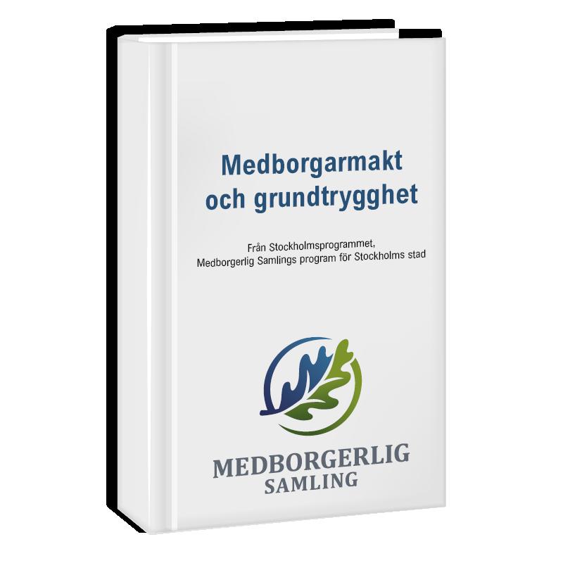 Politiskt program om medborgarmakt och grundtrygghet i Stockholm.