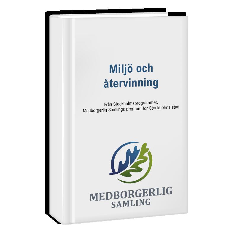 Politiskt program om miljö och återvinning i Stockholm.