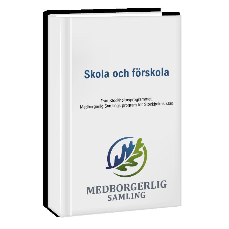 Politiskt program om skola och förskola i Stockholm.