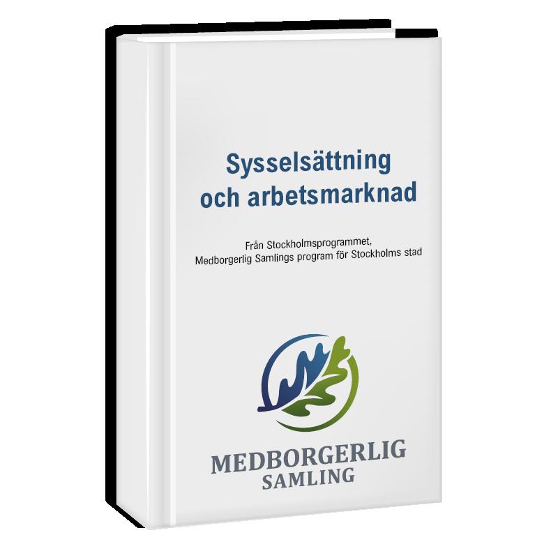 Politiskt program om sysselsättning och arbetsmarknad i Stockholm.
